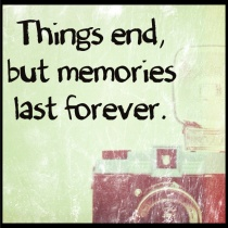 things_end_but_memories_last_forever-46087